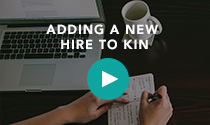 Adding a new hire to Kin